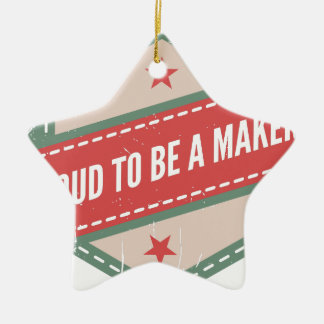 Proud to Be has Maker vintage logo Ceramic Star Decoration
