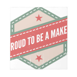 Proud to Be has Maker vintage logo Notepad