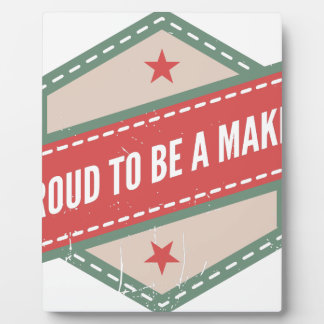 Proud to Be has Maker vintage logo Plaque