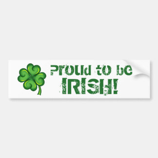 Proud to be Irish! Bumper Sticker