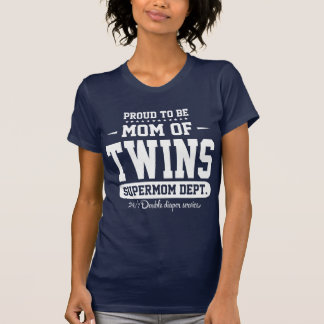 Proud To Be Mom Of Twins Supermom Dept. Tshirts