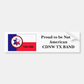 Proud to be Native AmericanCDNW TX BAND Bumper Sticker