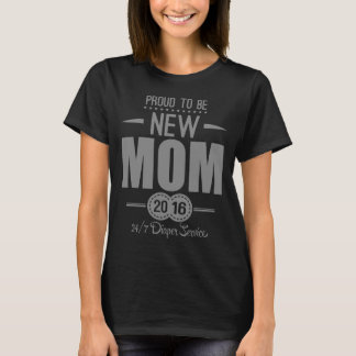 Proud To Be New Mom 2016 T-Shirt
