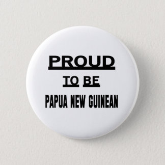 Proud to be Papua New Guinean 6 Cm Round Badge