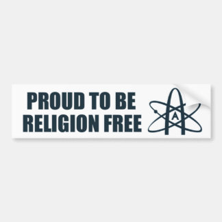 Proud to be religion free! bumper sticker