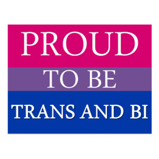 Proud to be Trans and Bi Postcard