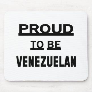 Proud to be Venezuelan Mouse Pad