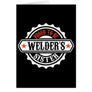 Proud To Be Welder's Sister Card