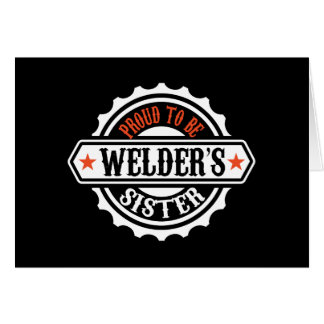 Proud To Be Welder's Sister Greeting Card