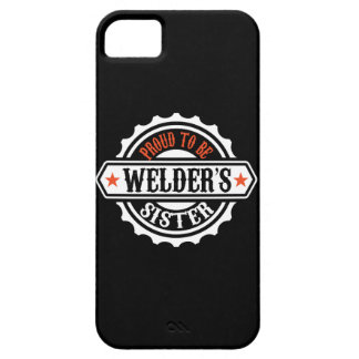 Proud To Be Welder's Sister iPhone 5 Cover