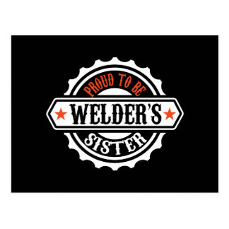 Proud To Be Welder's Sister Postcard