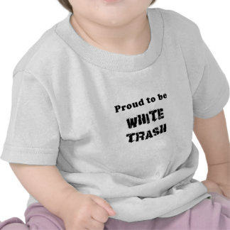 Proud to be White Trash T-shirts