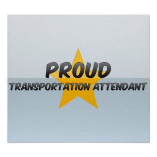 Proud Transportation Attendant Poster