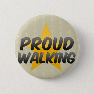Proud Walking 6 Cm Round Badge