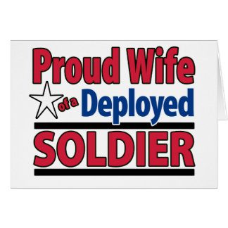 Proud Wife of a Deployed Soldier Card