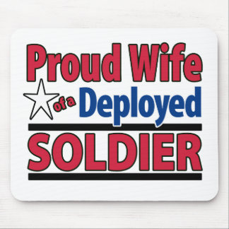 Proud Wife of a Deployed Soldier Mouse Pad