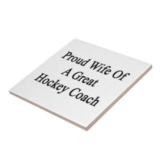 Proud Wife Of A Great Hockey Coach Small Square Tile
