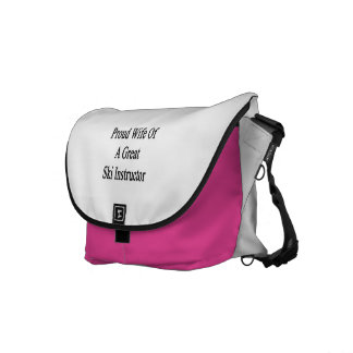 Proud Wife Of A Great Ski Instructor Messenger Bags