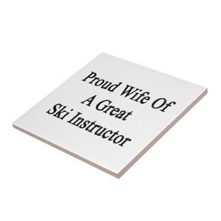 Proud Wife Of A Great Ski Instructor Small Square Tile