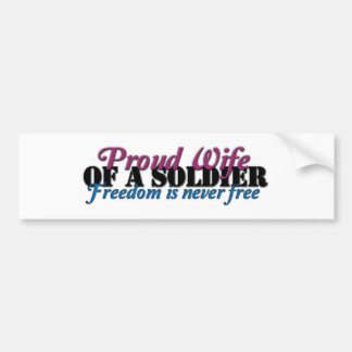 Proud Wife of a Soldier Bumper Stickers