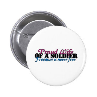 Proud Wife of a Soldier Pinback Buttons
