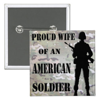 Proud Wife of An American Soldier Pinback Pinback Button