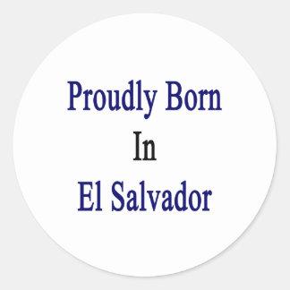 Proudly Born In El Salvador Sticker