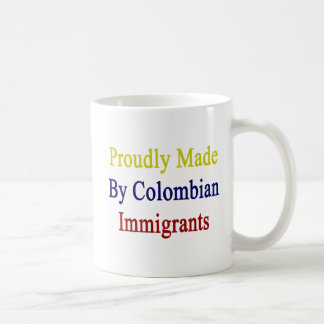 Proudly Made By Colombian Immigrants Coffee Mug