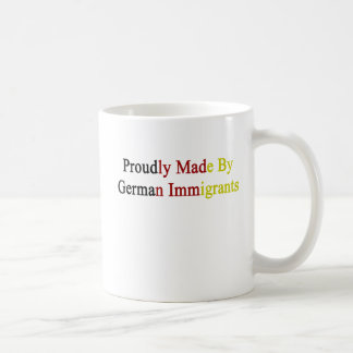 Proudly Made By German Immigrants Coffee Mug