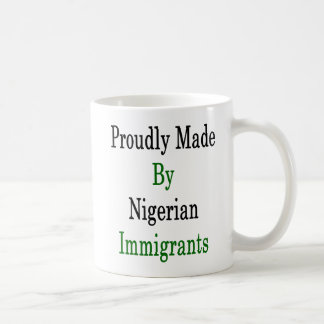 Proudly Made By Nigerian Immigrants Coffee Mug