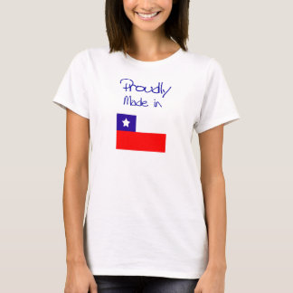 Proudly made in chile. T-Shirt