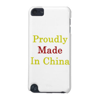 Proudly Made In China iPod Touch 5G Cases