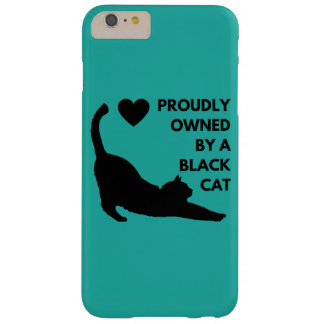 Proudly Owned by a Black Cat Barely There iPhone 6 Plus Case