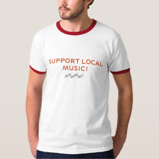 Proudly show your support for local music! T-Shirt