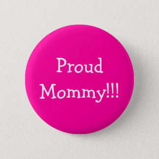 ProudMommy!!! 6 Cm Round Badge