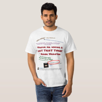 Prove Me Wrong Just Test Them by RoseWrites T-Shirt