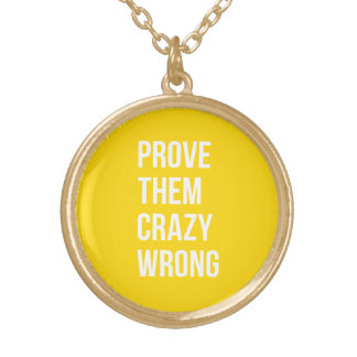 Prove Quote Positive Words Thoughts Yellow Bold Round Pendant Necklace