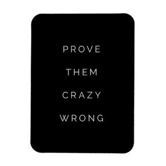 Prove Them Wrong Inspirational Quotes Black White Rectangular Magnet