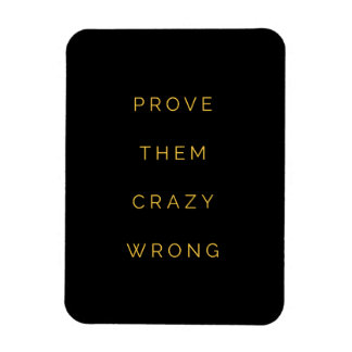 Prove Them Wrong Inspirational Quotes Black Yellow Magnets