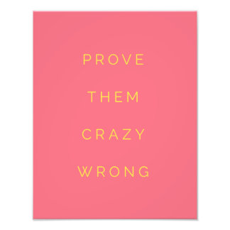 Prove Them Wrong Motivational Quote Salmon Pink Photographic Print