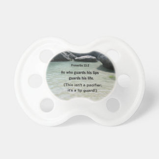 Proverbs 13:3 He who guards his lips... Pacifiers