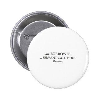 Proverbs 22:7 Borrower is Servant Christian 6 Cm Round Badge
