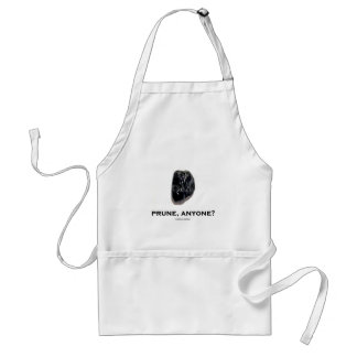 Prune, Anyone? (Food For Thought Humor) Adult Apron