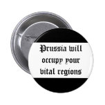 Prussia will occupy your vital regions 6 cm round badge