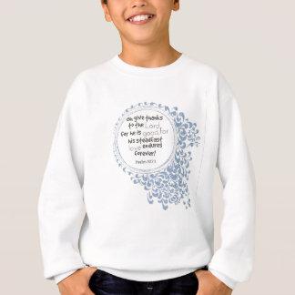 Psalm 107:1 sweatshirt