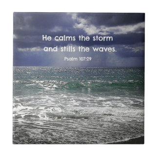 Psalm 107:29 He calms the storm and stills the... Ceramic Tile