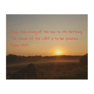 Psalm 113:3 - From the Rising of the Sun... Wood Wall Decor