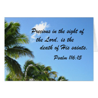Psalm 116:15 Precious in the sight of the Lord is Card