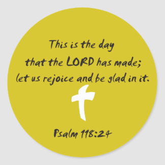 Psalm 118.25 The day the LORD has made Classic Round Sticker