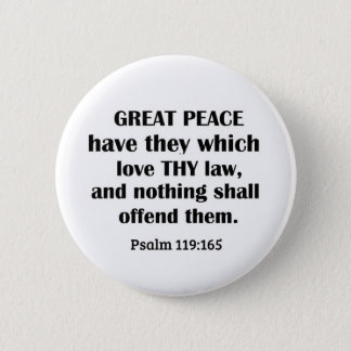 Psalm 119:165 Great peace have they which love thy 6 Cm Round Badge